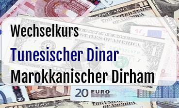 Tunesischer Dinar in Marokkanischer Dirham