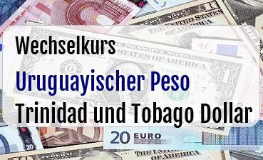 Uruguayischer Peso in Trinidad und Tobago Dollar