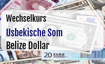 Usbekische Som in Belize Dollar