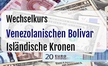 Venezolanischen Bolivar in Isländische Kronen