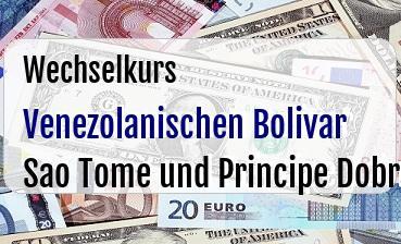 Venezolanischen Bolivar in Sao Tome und Principe Dobra