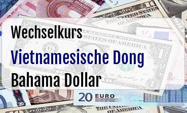 Vietnamesische Dong in Bahama Dollar