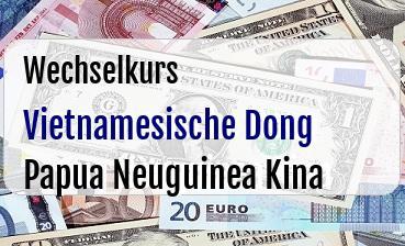Vietnamesische Dong in Papua Neuguinea Kina