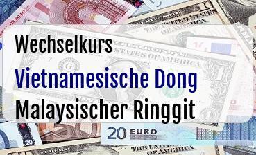 Vietnamesische Dong in Malaysischer Ringgit