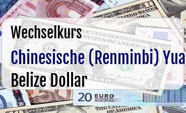Chinesische (Renminbi) Yuan in Belize Dollar
