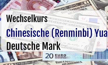 Chinesische (Renminbi) Yuan in Deutsche Mark