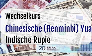 Chinesische (Renminbi) Yuan in Indische Rupie