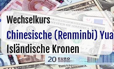 Chinesische (Renminbi) Yuan in Isländische Kronen