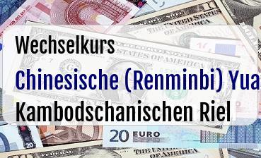 Chinesische (Renminbi) Yuan in Kambodschanischen Riel