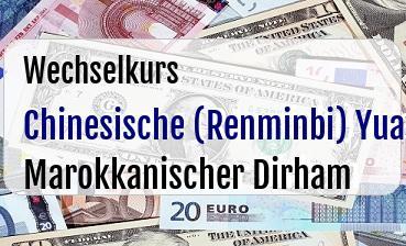 Chinesische (Renminbi) Yuan in Marokkanischer Dirham