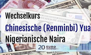 Chinesische (Renminbi) Yuan in Nigerianische Naira