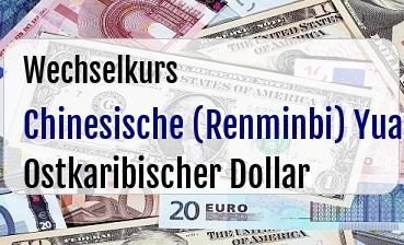 Chinesische (Renminbi) Yuan in Ostkaribischer Dollar