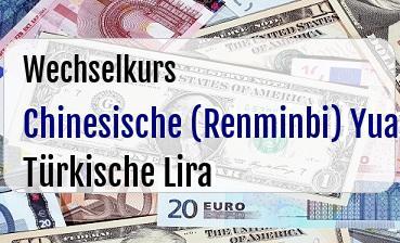 Chinesische (Renminbi) Yuan in Türkische Lira