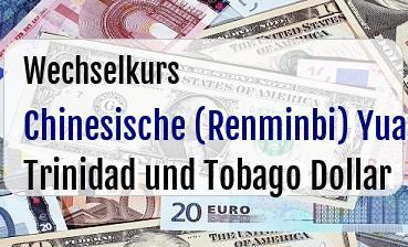 Chinesische (Renminbi) Yuan in Trinidad und Tobago Dollar