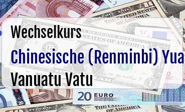 Chinesische (Renminbi) Yuan in Vanuatu Vatu