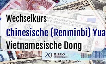 Chinesische (Renminbi) Yuan in Vietnamesische Dong