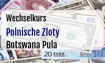 Polnische Zloty in Botswana Pula